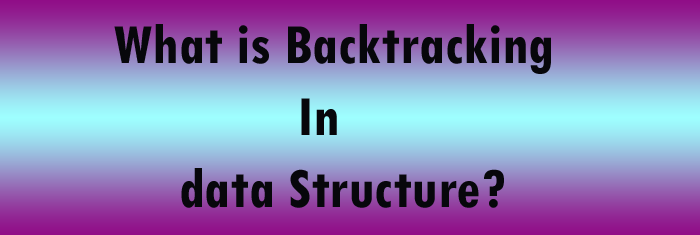 backtracking-in-datastructure