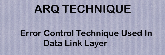 arq-technique-error-control-datalink-layer