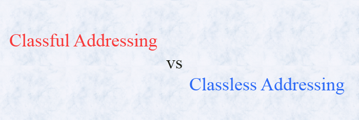 classful vs classless addressingclassful vs classless addressing