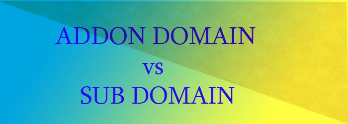 addon domain vs sub domain