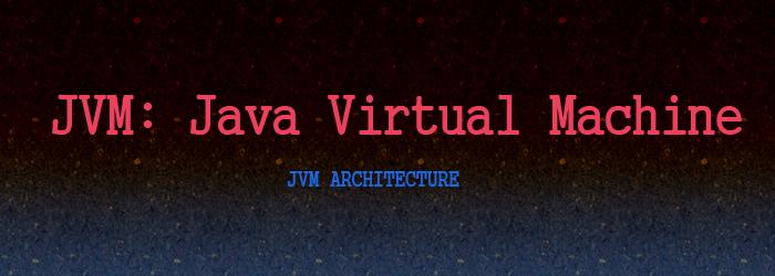 jvm-java virtual machine architecture
