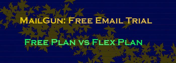 mailgun free email trial free plan and flex plan