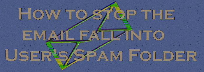 stop email to land in spam folder