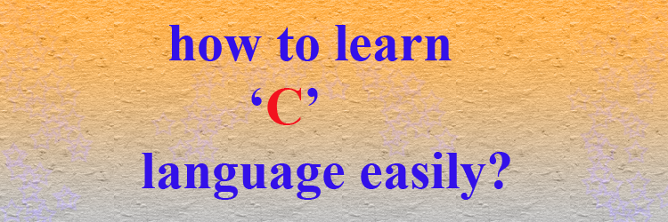 how to learn c language easily