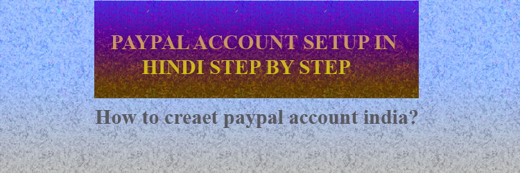 paypal account setup in hindi in india