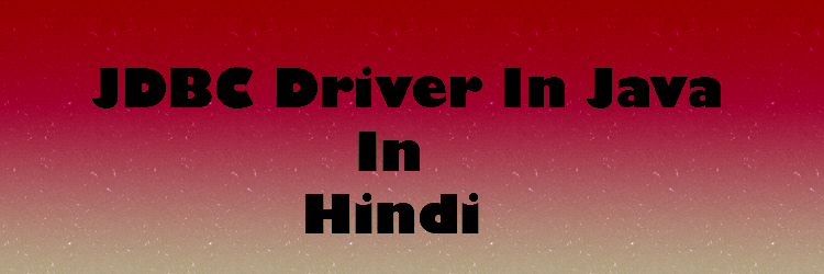 JDBC Driver In Java In Hindi