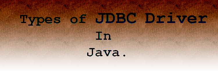 Types of JDBC Driver In Java.