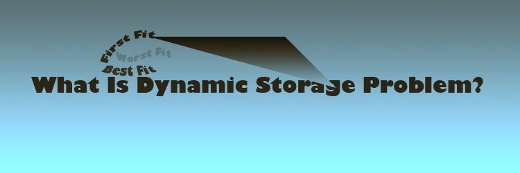 dynamic storage problem
