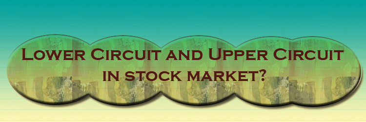 lower circuit and upper circuit in stock market
