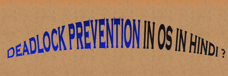 deadlock prevention in os in hindi